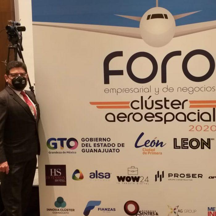 Evento: Foro empresarial y de negocios  Clúster Aeroespacial del Bajío 2020 Lugar: León Guanajuato Fecha: Diciembre 2020